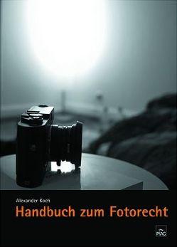 Handbuch zum Fotorecht von Koch,  Alexander