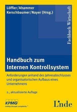 Handbuch zum Internen Kontrollsystem von Ahammer,  Michael, Kerschbaumer,  Helmut, Löffler,  Helge, Nayer,  Michael