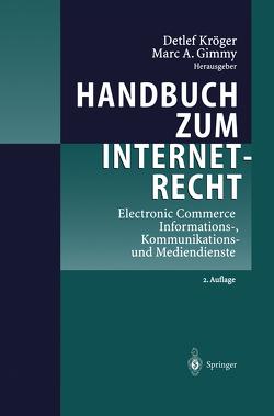 Handbuch zum Internetrecht von Gimmy,  Marc A., Kröger,  Detlef