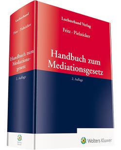 Handbuch zum Mediationsgesetz von Fritz,  Roland, Pielsticker,  Dietrich