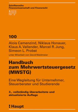 Handbuch zum Mehrwertsteuergesetz (MWSTG) von Camenzind,  Alois, Honauer,  Niklaus, Jung,  Marcel R., Probst,  Simeon L., Vallender,  Klaus A., Waldmeier,  David