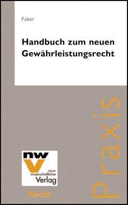 Handbuch zum neuen Gewährleistungsrecht von Faber,  Wolfgang