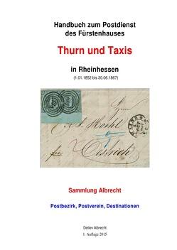 Handbuch zum Postdienst des Fürstenhauses Thurn und Taxis in Rheinhessen von Albrecht,  Detlev