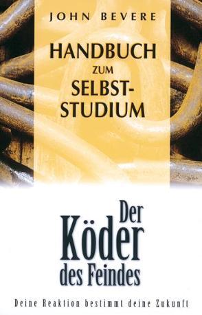 """Handbuch zum Selbststudium zu """"Köder des Feindes"""" von Bevere,  John"""