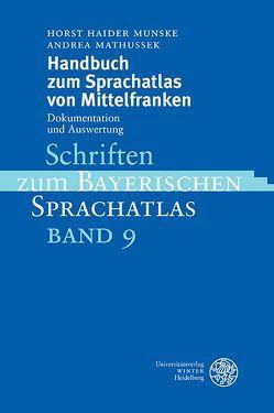 Handbuch zum Sprachatlas von Mittelfranken von Mathussek,  Andrea, Munske,  Horst Haider