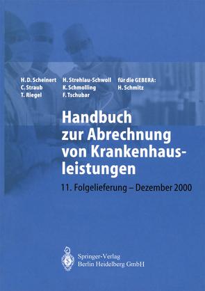 Handbuch zur Abrechnung von Krankenhausleistungen von Borgböhmer,  A., Riegel,  T., Scheinert,  H D, Schmitz,  H., Schmolling,  K., Straub,  C., Strehlau-Schwoll,  H., Tschubar,  F.