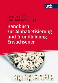 Handbuch zur Alphabetisierung und Grundbildung Erwachsener von Korfkamp,  Jens, Löffler,  Cordula