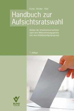 Handbuch zur Aufsichtsratswahl von Fuchs,  Harald, Köstler,  Roland, Pütz,  Lasse