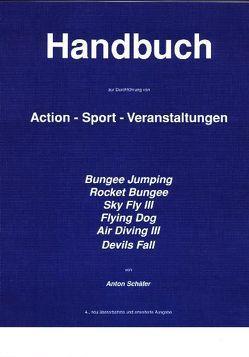 Handbuch zur Durchführung von Action-Sport-Veranstaltungen von Schäfer,  Anton