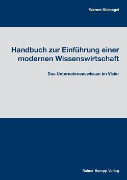 Handbuch zur Einführung einer modernen Wissenswirtschaft von Bünnagel,  Werner