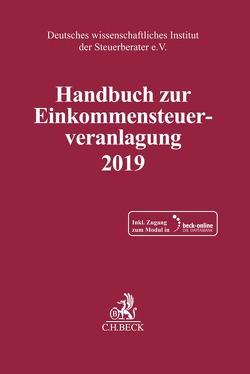 Handbuch zur Einkommensteuerveranlagung 2019 von Deutsches wissenschaftliches Institut der Steuerberater e.V.