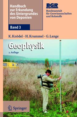 Handbuch zur Erkundung des Untergrundes von Deponien und Altlasten von Knödel,  Klaus, Krummel,  Heinrich, Lange,  Gerhard