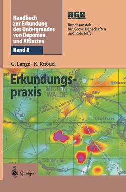 Handbuch zur Erkundung des Untergrundes von Deponien und Altlasten von Knödel,  Klaus, Lange,  Gerhard