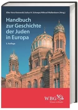 Handbuch zur Geschichte der Juden in Europa von Frey,  Winfried, Kotowski,  Elke-Vera, Schoeps,  Julius H., Wallenborn,  Hiltrud