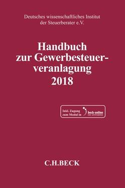 Handbuch zur Gewerbesteuerveranlagung 2018 von Deutsches wissenschaftliches Institut der Steuerberater e.V.