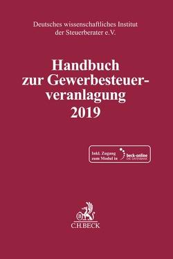 Handbuch zur Gewerbesteuerveranlagung 2019 von Deutsches wissenschaftliches Institut der Steuerberater e.V.