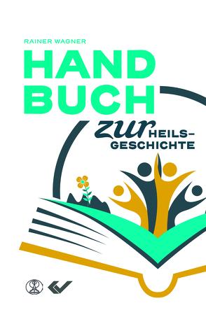 Handbuch zur Heilsgeschichte von Wagner,  Rainer