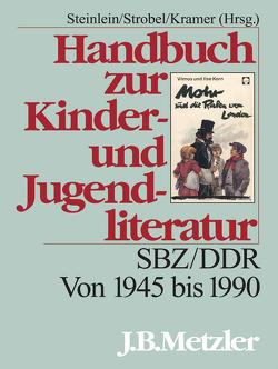 Handbuch zur Kinder- und Jugendliteratur von Brüggemann,  Theodor, Krämer,  Thomas, Steinlein,  Rüdiger, Strobel,  Heidi