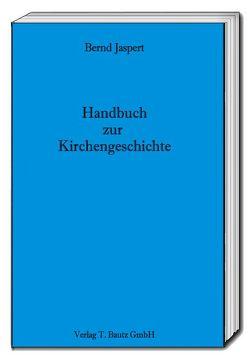 Handbuch zur Kirchengeschichte von Jaspert,  Bernd