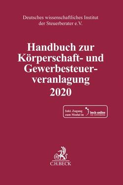 Handbuch zur Körperschaft- und Gewerbesteuerveranlagung 2020 von Deutsches wissenschaftliches Institut der Steuerberater e.V.