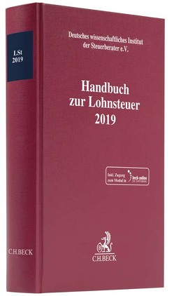 Handbuch zur Lohnsteuer 2019 von Deutsches wissenschaftliches Institut der Steuerberater e.V.