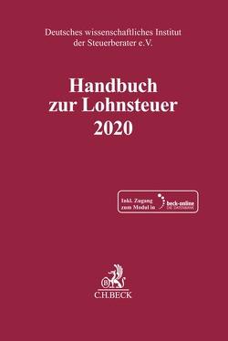 Handbuch zur Lohnsteuer 2020 von Deutsches wissenschaftliches Institut der Steuerberater e.V.