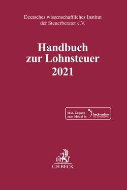 Handbuch zur Lohnsteuer 2021 von Deutsches wissenschaftliches Institut der Steuerberater e.V.