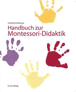 Handbuch zur Montessori-Didaktik von Eichelberger,  Harald