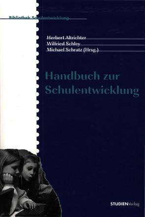 Handbuch zur Schulentwicklung von Altrichter,  Herbert, Schley,  Wilfried, Schratz,  Michael