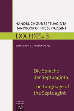 Handbuch zur Septuaginta / Die Sprache der Septuaginta von Bons,  Eberhard, Joosten,  Jan