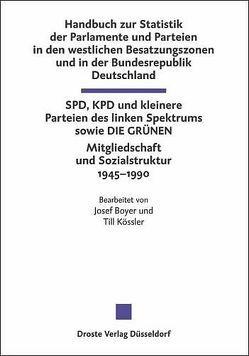 Handbuch zur Statistik der Parlamente und Parteien in den westlichen Besatzungszonen und in der Bundesrepublik Deutschland von Boyer,  Josef, Kössler,  Till