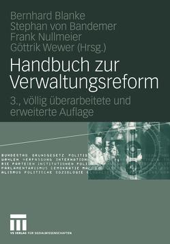 Handbuch zur Verwaltungsreform von Bandemer,  Stephan, Blanke,  Bernhard, Nullmeier,  Frank, Wewer,  Göttrik