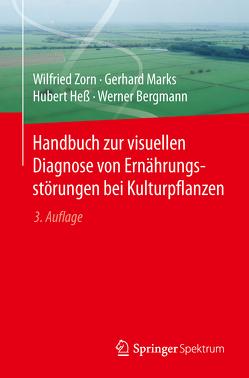 Handbuch zur visuellen Diagnose von Ernährungsstörungen bei Kulturpflanzen von Bergmann,  Werner, Heß,  Hubert, Marks,  Gerhard, Zorn,  Wilfried