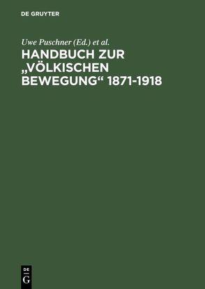 """Handbuch zur """"Völkischen Bewegung"""" 1871-1918 von Puschner,  Uwe, Schmitz,  Walter, Ulbricht,  Justus H"""