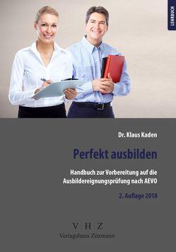 Handbuch zur Vorbereitung auf die Ausbildereignungsprüfung gem. AEVO von Kaden,  Dr. Klaus