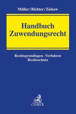 Handbuch Zuwendungsrecht von Müller,  Hans Martin, Richter,  Bettina, Ziekow,  Jan