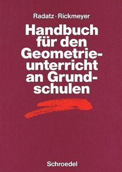 Handbücher für den Mathematikunterricht / Handbuch für den Geometrieunterricht an Grundschulen von Radatz,  Hendrik, Rickmeyer,  Knut