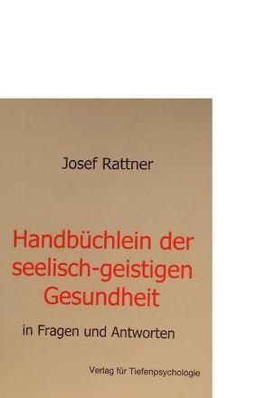 Handbüchlein der seelisch-geistigen Gesundheit von Rattner,  Josef