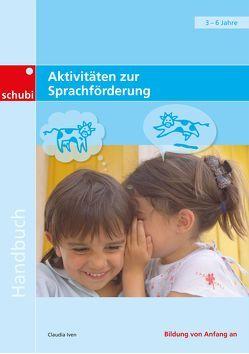 Handbücher für die frühkindliche Bildung / Aktivitäten zur Sprachförderung von Iven,  Claudia