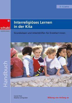Handbücher für die frühkindliche Bildung / Interreligiöses Lernen in der Kita von Fleck,  Carola, Leimgruber,  Stephan