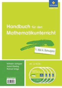 Handbücher Mathematik / Handbuch für den Mathematikunterricht an Grundschulen von Dröge,  Rotraut, Ebeling,  Astrid, Schipper,  Wilhelm