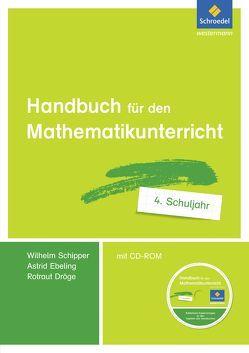Handbücher Mathematik / Handbuch für den Mathematikunterricht an Grundschulen von Dröge,  Rotraud, Ebeling,  Astrid, Schipper,  Wilhelm