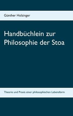 Handbüchlein zur Philosophie der Stoa von Holzinger,  Günther