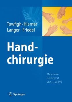 Handchirurgie von Friedel,  Reinhard, Hierner,  Robert, Langer,  Martin, Towfigh,  Hossein