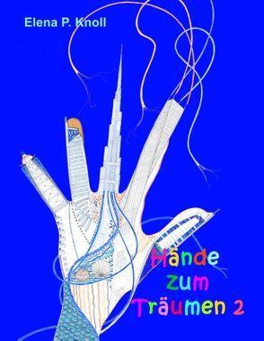 Hände zum Träumen 2 von Knoll,  Elena P.