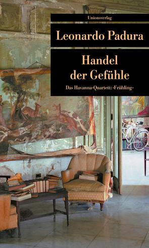 Handel der Gefühle von Hartstein,  Hans-Joachim, Padura,  Leonardo