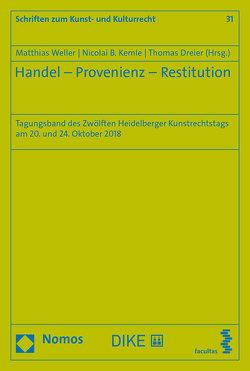 Handel – Provenienz – Restitution von Dreier,  Thomas, Kemle,  Nicolai B, Weller,  Matthias