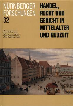 Handel, Recht und Gericht in Mittelalter und Neuzeit von Hecker,  Hans-Joachim, Hermann,  Hans-Georg