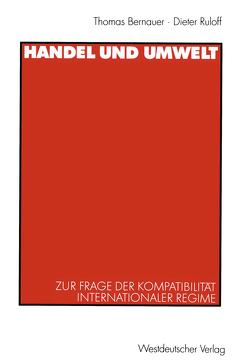 Handel und Umwelt von Bernauer,  Thomas, Ruloff,  Dieter, Senti,  Richard, Ziegler,  Andreas