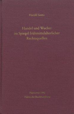 Handel und Wucher im Spiegel frühmittelalterlicher Rechtsquellen von Siems,  Harald